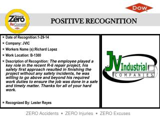 Date of  Recognition:1-29-14 Company: JVIC Workers Name (s ):Richard Lopez Work Location : B-1300