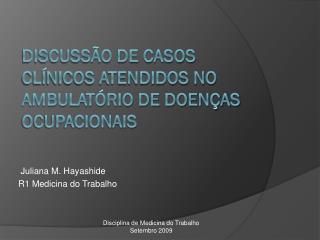 Discussão de casos clínicos atendidos no ambulatório de doenças ocupacionais