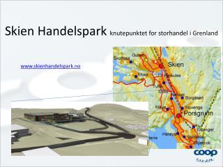 Skien Handelspark  knutepunktet  for storhandel i Grenland