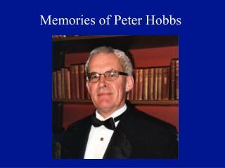 Memories of Peter Hobbs