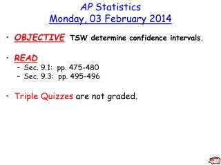 AP Statistics Monday ,  03 February 2014