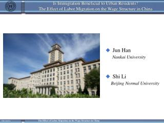 Jun Han  Nankai University Shi Li Beijing Normal University