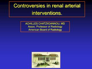 Controversies in renal arterial interventions.