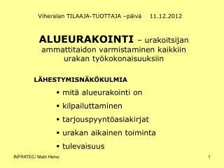 Viheralan TILAAJA-TUOTTAJA –päivä    11.12.2012
