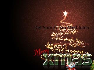 Det Som Er Bra Med Julen