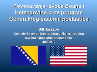 Povećavanje izvoza  Bosn e i  Herzegovin e kroz program Generalnog sistema povlastica