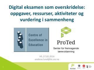 Digital eksamen som overskridelse: oppgaver ,  ressurser, aktiviteter og vurdering i sammenheng