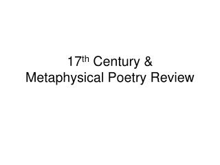 17 th  Century & Metaphysical Poetry Review