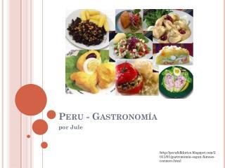 Peru -  Gastronomía