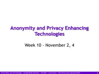 Anonymity and Privacy Enhancing Technologies