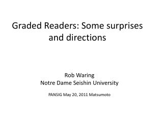 Graded Readers: Some surprises and directions