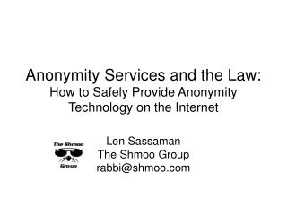 Anonymity Services and the Law: How to Safely Provide Anonymity Technology on the Internet