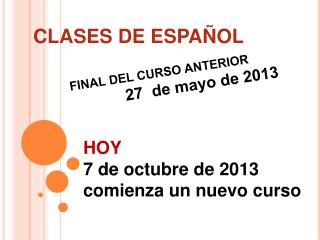 FINAL DEL CURSO ANTERIOR 27  de mayo de 2013