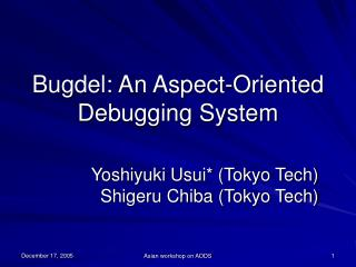 Bugdel: An Aspect-Oriented Debugging System