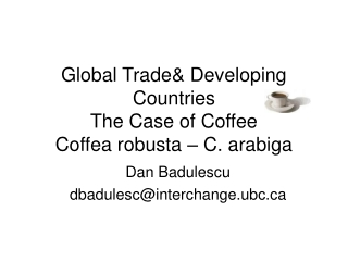 Global Trade Developing Countries  The Case of Coffee Coffea robusta   C. arabiga