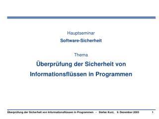 Hauptseminar Software-Sicherheit Thema Überprüfung der Sicherheit von