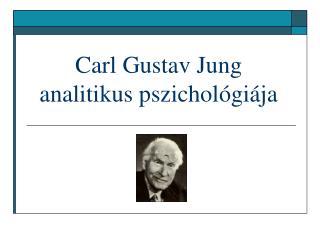 Carl Gustav Jung analitikus pszichológiája