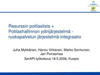 Resurssin potilaslista +  Potilashallinnon ydinjärjestelmä - ruokapalvelun järjestelmä-integraatio
