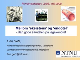 Linn Getz ,  Allmennmedisinsk forskningsenhet, Trondheim