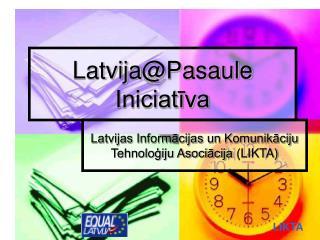 Latvija @ Pasaule Iniciat?va