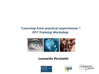 """ Learning from practical experiences  ""  FP7 Training Workshop"