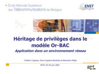 Héritage de privilèges dans le modèle Or-BAC Application dans un environnement réseau