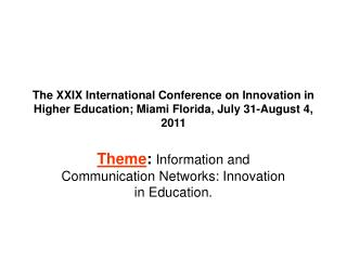 Theme :  Information and Communication Networks: Innovation in Education.