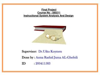 Final Project Course No : 580211 Instructional System Analysis And Design