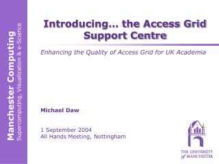 Introducing… the Access Grid Support Centre