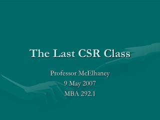 The Last CSR Class
