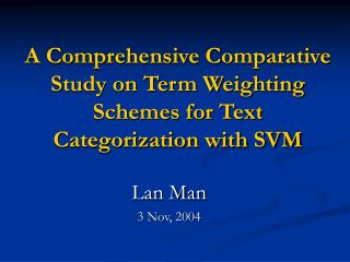 A Comprehensive Comparative Study on Term Weighting Schemes for Text Categorization with SVM