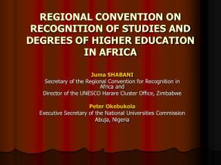 REGIONAL CONVENTION ON RECOGNITION OF STUDIES AND DEGREES OF HIGHER EDUCATION IN AFRICA