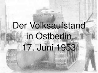 Der Volksaufstand in Ostberlin