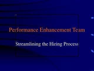Performance Enhancement Team