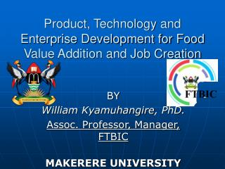 Product, Technology and Enterprise Development for Food Value Addition and Job Creation