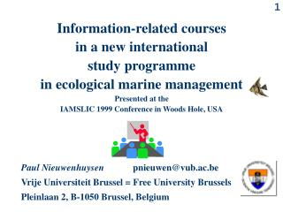 Information-related courses  in a new international  study programme  in ecological marine management Presented at the