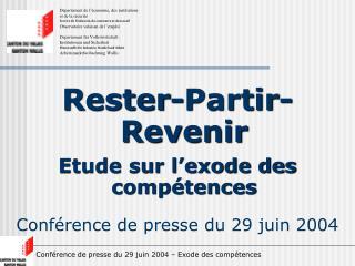 Rester-Partir-Revenir Etude sur l'exode des compétences Conférence de presse du 29 juin 2004