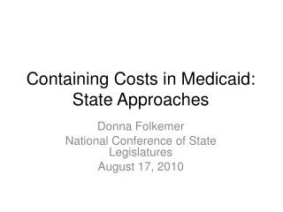 Containing Costs in Medicaid:  State Approaches