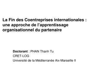 Doctorant  : PHAN Thanh Tu CRET-LOG Université de la Méditerranée Aix-Marseille II