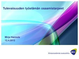 Mirja Hannula 12.4.2012