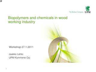 Biopolymers and chemicals in wood working industry