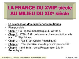 LA FRANCE DU XVIIIe si cle AU MILIEU DU XIXe si cle