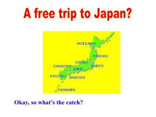 A free trip to Japan?