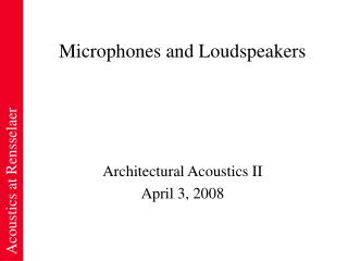 Microphones and Loudspeakers