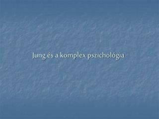Jung és a komplex pszichológia