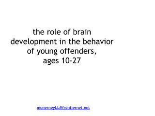 the role of brain development in the behavior of young offenders, ages 10-27