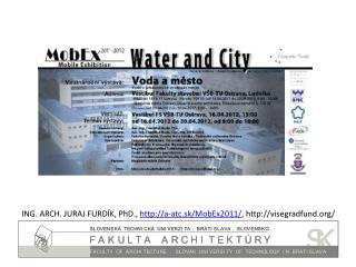 ING . ARCH. JURAJ FURDÍK, PhD .,  http :// a-atc.sk/MobEx2011/ , http ://visegradfund/