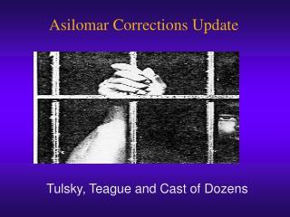 Asilomar Corrections Update
