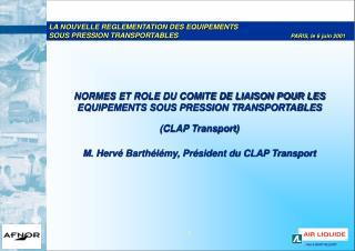 LA NOUVELLE REGLEMENTATION DES EQUIPEMENTS  SOUS PRESSION TRANSPORTABLES PARIS, le 6 juin 2001