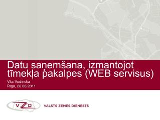 Datu saņemšana, izmantojot tīmekļa pakalpes (WEB servisus)